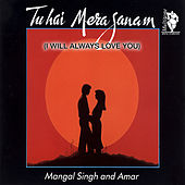 Tu Hai Mera Sanam (I Will Always Love You) by Various Artists