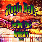 Festival Rock Orchestra Presents Jingle Bells, Vol. 2 by The Festival Rock Orchestra