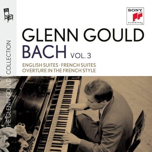 Glenn Gould plays Bach: English Suites BWV 806-811; French Suites BWV 812-817; Overture in the French Style BWV 831 by Glenn Gould