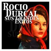 Rocío Durcal - Sus Grandes Éxitos by Rocío Dúrcal