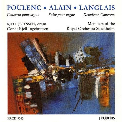 Poulenc: Organ Concerto - Alain: Organ Suite - Langlais: Organ Concerto No. 2 by Kjell Johnsen