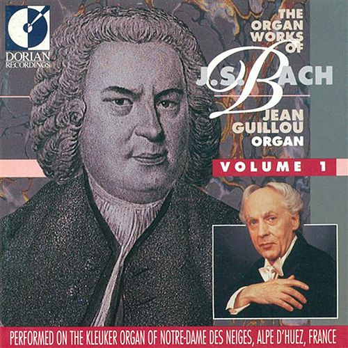 The Organ Works of Johann Sebastian Bach, Vol. 1 by Jean Victor Arthur Guillou