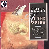 Opera Highlights (Arr. for Brass and Percussion) - Wagner, R. / Verdi, G. / Mozart, W.A. / Bizet, G. / Purcell, H. von Solid Brass
