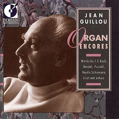 Organ Recital: Guillou, Jean Victor Arthur - Bach, J.S. / Handel, F. / Haydn, G.F. / Purcell, H. / Schumann, R. / Liszt, F.  (Organ Encores) by Jean Victor Arthur Guillou