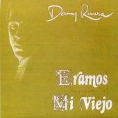 Eramos / Mi Viejo by Danny Rivera