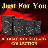 Just For You Reggae Rocksteady Collection by Various Artists