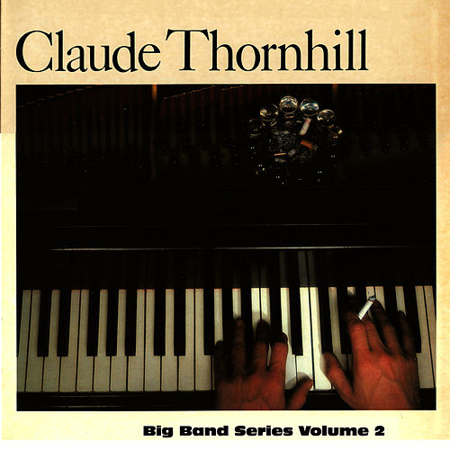 Big Band Series Volume 2 by Claude Thornhill