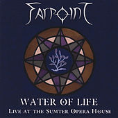 Water Of Life - Live At The Sumter Opera House by Farpoint
