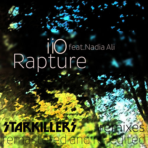 Rapture [feat Nadia Ali] Starkillers Remix Remastered von iio
