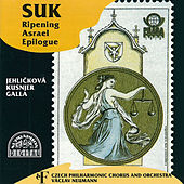Suk: Ripening, Asrael, Epilogue by Various Artists