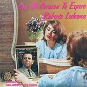 Con Mi Corazón Te Espero by Roberto Ledesma