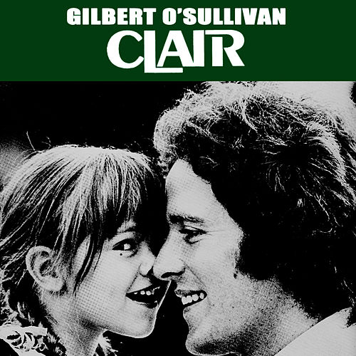 Clair by Gilbert O'Sullivan