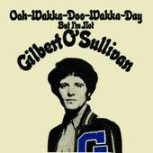 Ooh-Wakka-Doo-Wakka-Day by Gilbert O'Sullivan