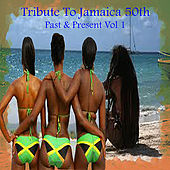 Tribute To Jamaica 50th Past & Present Vol 1 by Various Artists