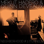 Neighborhood #1 (Tunnels) by Meklit Hadero