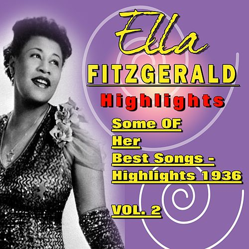 Ella Fitzgerald   Highlights 1936,  Vol. 2 by Ella Fitzgerald