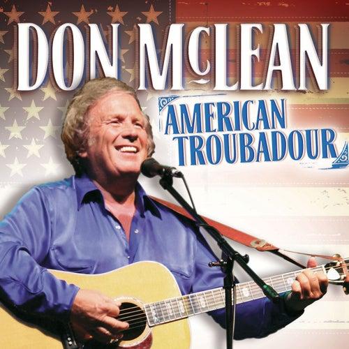 Don Mclean: American Troubadour by Don McLean