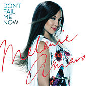 Don't Fail Me Now / Love Me Now by Melanie Amaro