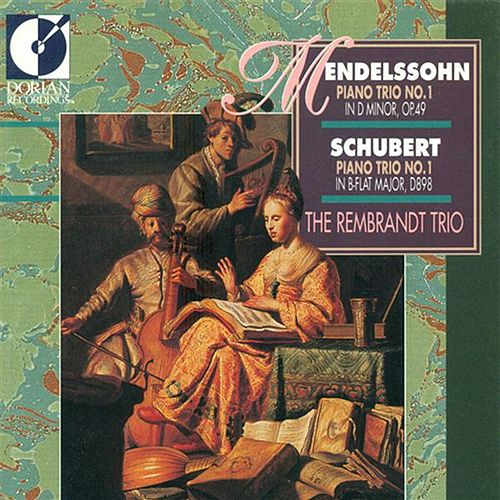 Mendelssohn, Felix: Piano Trio No. 1 / Schubert, F.: Piano Trio No. 1 by The Rembrandt Trio