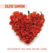 Schenkst Du mir Deine Liebe - Silvio SAMONI by Silvio Samoni