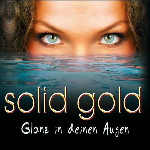 Glanz in deinen Augen by Solid Gold