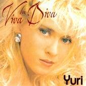Viva La Diva by Yuri