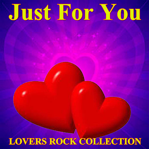 Just For You Lovers Rock Collection by Various Artists