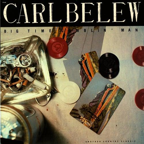 Big Time Gamblin' Man by Carl Belew