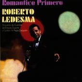 Romántico Primero by Roberto Ledesma