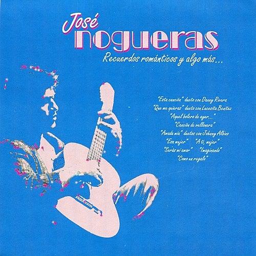 Recuerdos Románticos y Algo Más by José Nogueras