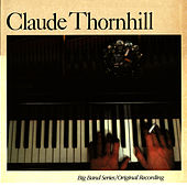 Big Band Series / Original Recording Volume 1 by Claude Thornhill