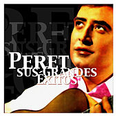 Peret - Sus Grandes Éxitos by Peret