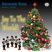 Joy To The World! by Harmonic Brass München
