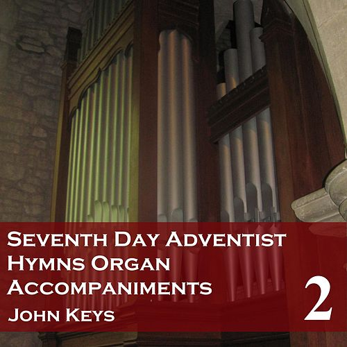 Seventh Day Adventist Hymns, Vol. 2 (Organ Accompaniments) by John Keys