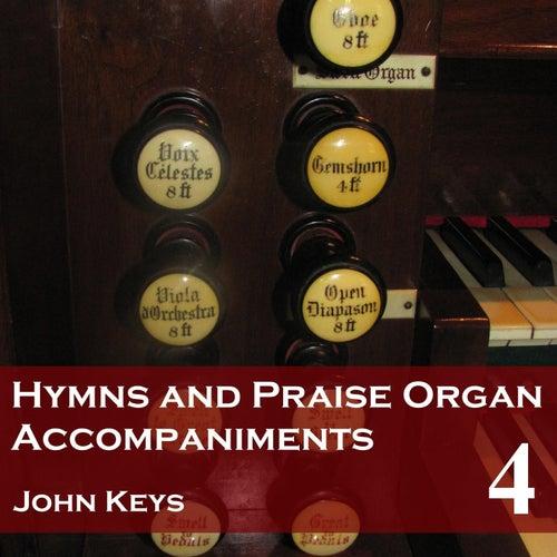 Hymns and Praise, Vol. 4 (Organ Accompaniments) by John Keys