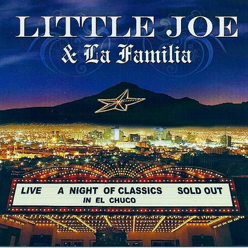 A Night of Classics in El Chuco by Little Joe And La Familia