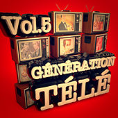 Génération télé, Vol. 5 by Various Artists