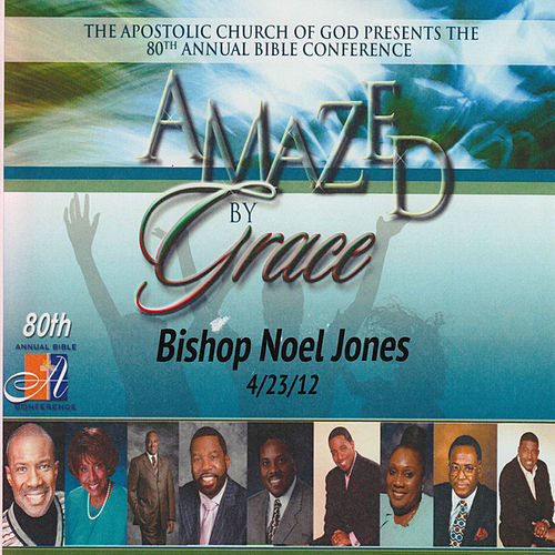 Amazed by Grace with Noel Jones by Bishop Noel Jones