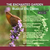 The Enchanted Garden – Music of Eric Coates by Various Artists