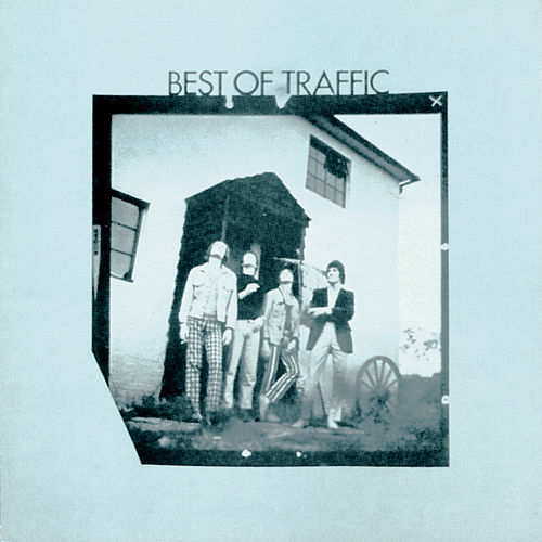 The Best Of Traffic by Traffic