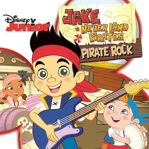 Jake and the Never Land Pirates: Pirate Rock by The Never Land Pirate Band