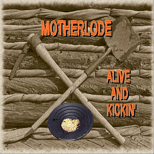 Alive and Kickin' by Motherlode
