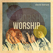 Worship by David Baroni