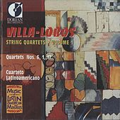 Villa-Lobos, H.: String Quartets, Vol. 1 - Nos. 1, 6, 17 by Cuarteto Latinoamericano