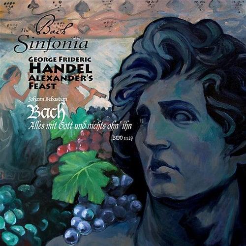 Handel, G.F.: Alexander's Feast [Oratorio] / Bach, J.S.: Alles Mit Gott Und Nichts Ohn' Ihn by Amanda Balestrieri