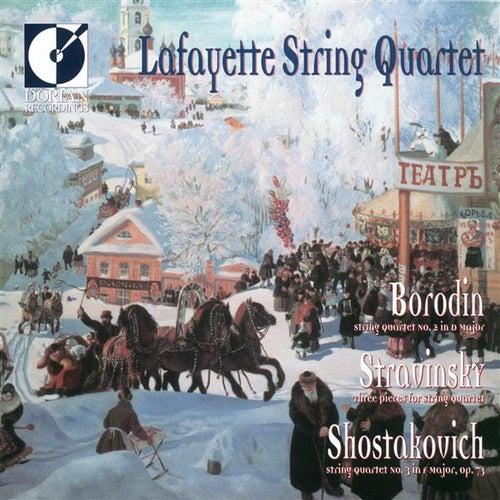 Borodin, A.P.: String Quartet No. 2 / Stravinsky, I.: 3 Pieces for String Quartet / Shostakovich, D.: String Quartet No. 3 by Lafayette String Quartet