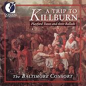 Playford, J.: Tunes and Their Ballads (A Trip To Killburn) by The Baltimore Consort