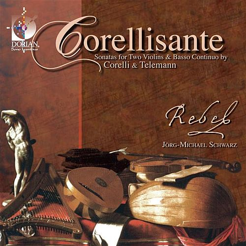 Chamber Music (Baroque) - Corelli, A. / Telemann, G.P. by Rebel