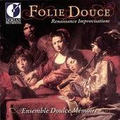 Chamber Music (Renaissance) – Praetorius, M. / Galilei, V. / Haussmann, V. / Widmann, E. / Schein, J.H. (Folie Douce) by Doulce Memoire