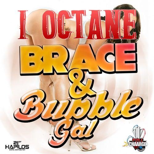 Brace & Bubble Gal - Single by I-Octane